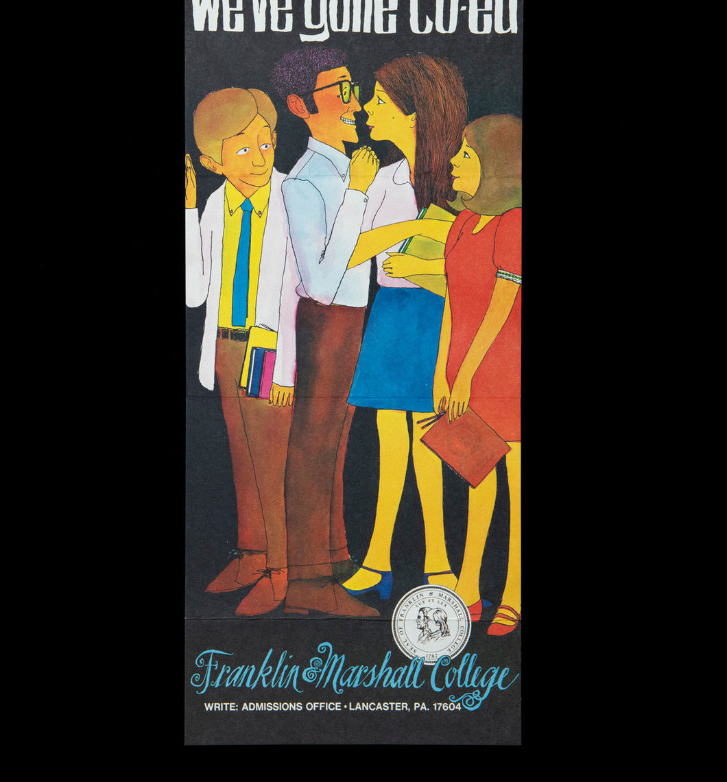 """In 1969, 182 years after the founding of the College, Franklin & Marshall accepted its first class of women. That fall, approximately 125 women, including 82 matriculating """"freshwomen,"""" joined the 1,850 enrolled male students. This poster was among a suite of material-including ads in TIME Magazine-encouraging women to apply for admission."""