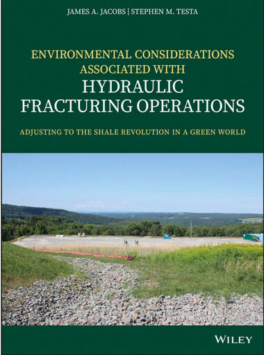Environmental Considerations Associated with Hydraulic Fracturing Operations (Wiley, 2019) James A. Jacobs '74 and one other