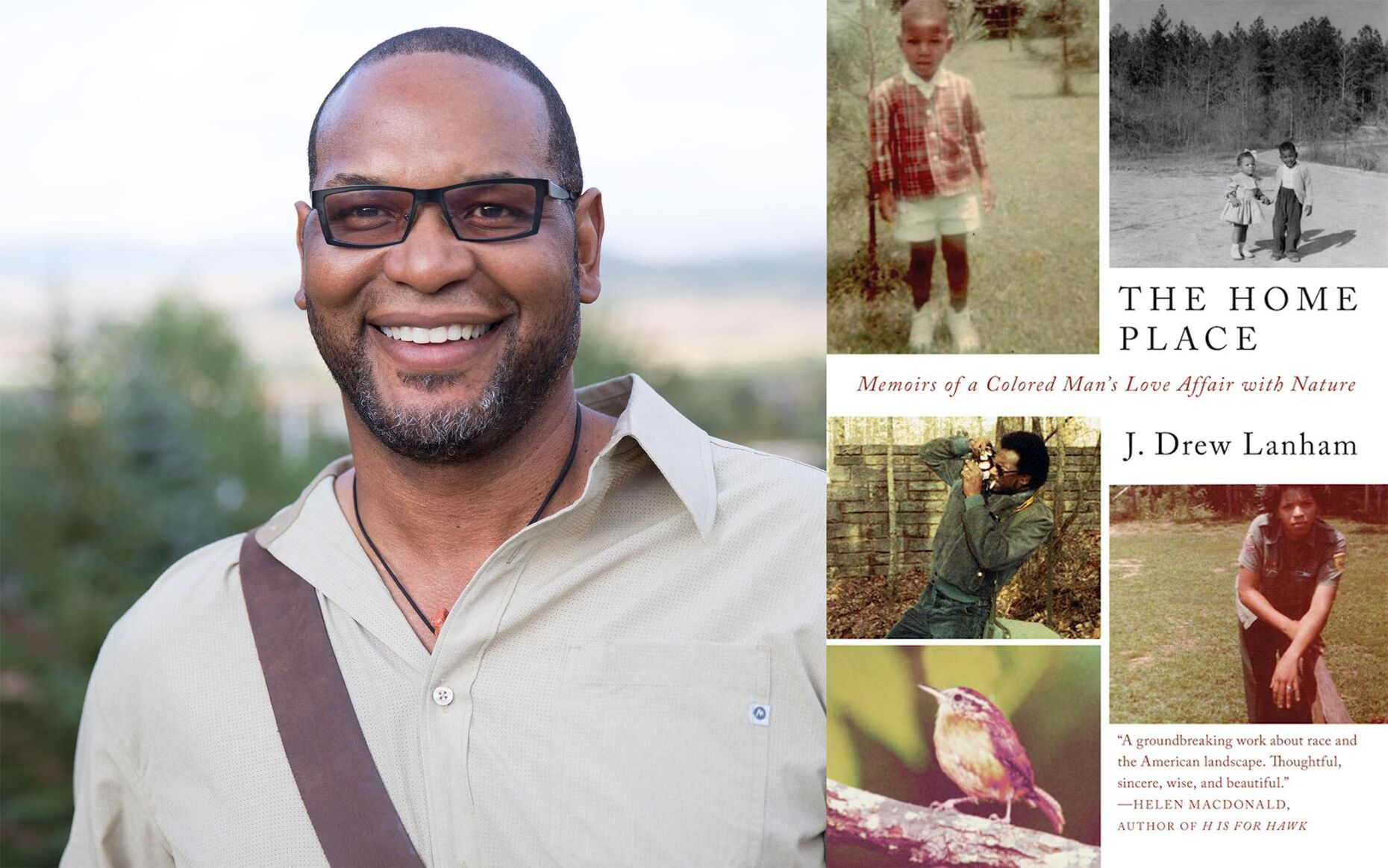 The Home Place: Memoirs of a Colored Man's Love Affair With Nature by African-American birder, wildlife conservation professor, naturalist, and hunter-conservationist, J. Drew Lanham