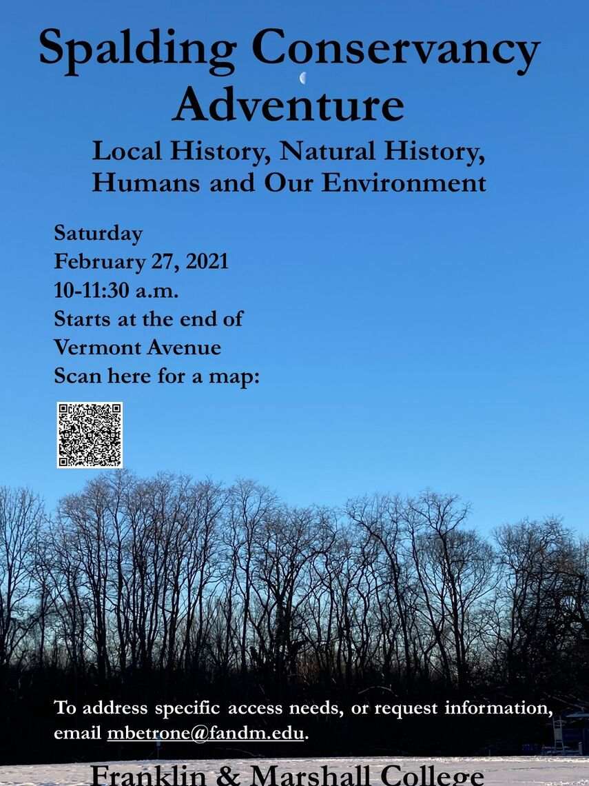 Walk with ENE at Spalding Conservancy on Saturday, Feb. 27 from 10-11:30 am. For access requests email mbetrone@fandm.edu.
