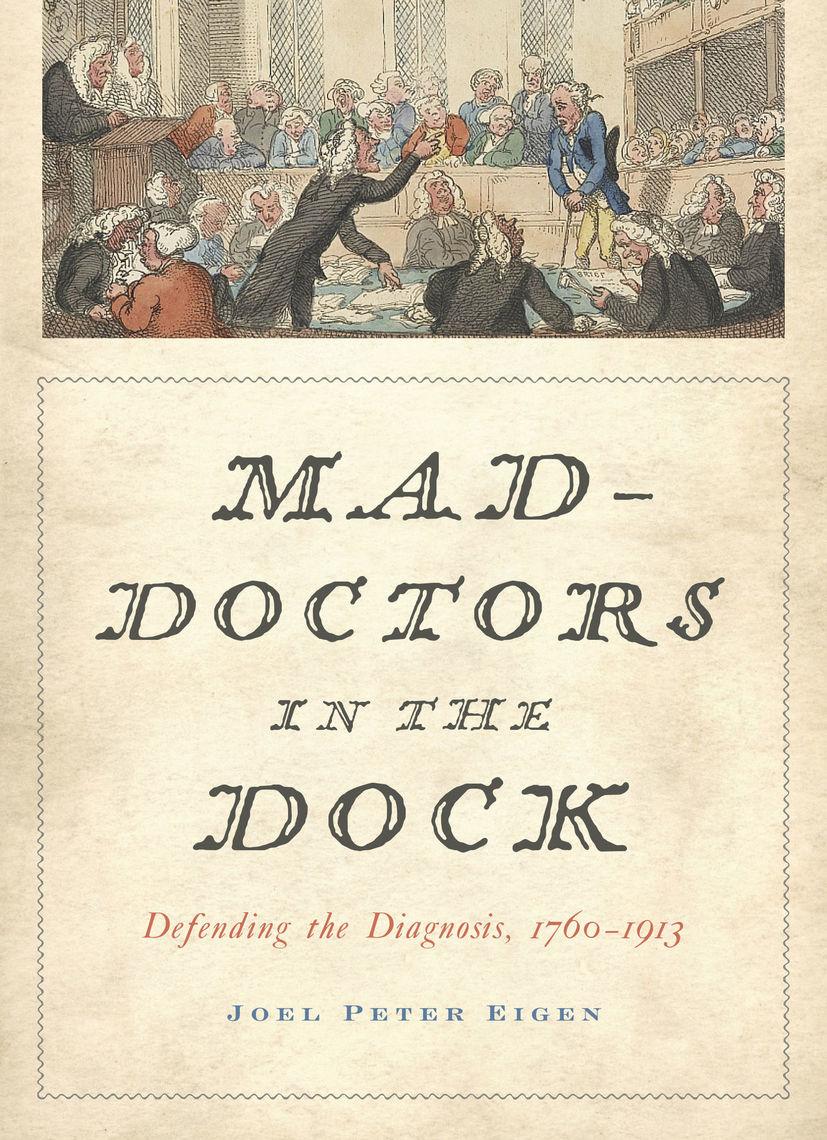 """Professor Joel Eigen's latest work, """"Mad-Doctors in the Dock."""""""