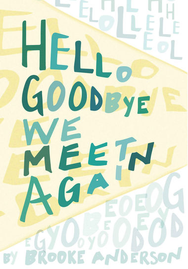 Hello Goodbye We Meet Again; Brooke Anderson '02