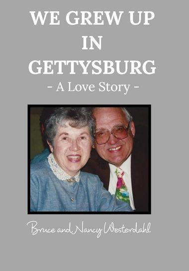 We Grew Up in Gettysburg: A Love Story; Bruce '56 and Nancy Westerdahl