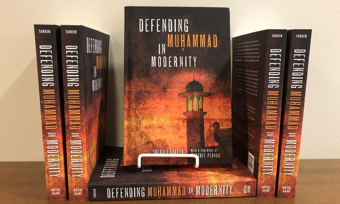 "Religious Studies Professor SherAli Tareen's book, ""Defending Muhammad in Modernity."""