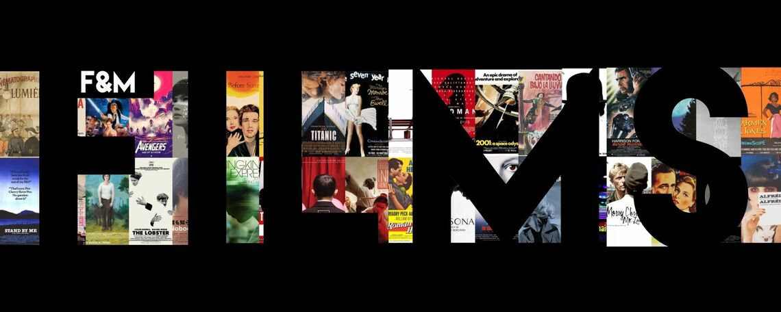 A collage of film posters with FILM written in big black font, and F&M in smaller white letters in the upper stroke of the F.