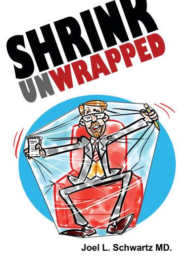 Shrink Unwrapped Joel Schwartz, M.D., '62