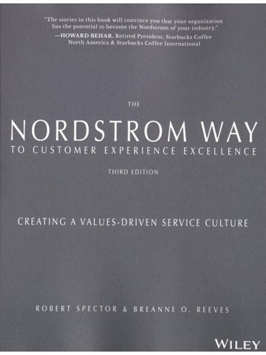 The Nordstrom Way to Customer Experience Excellence: Creating a Values-Driven Service Culture; Robert Spector '69 and breAnne O. Reeves
