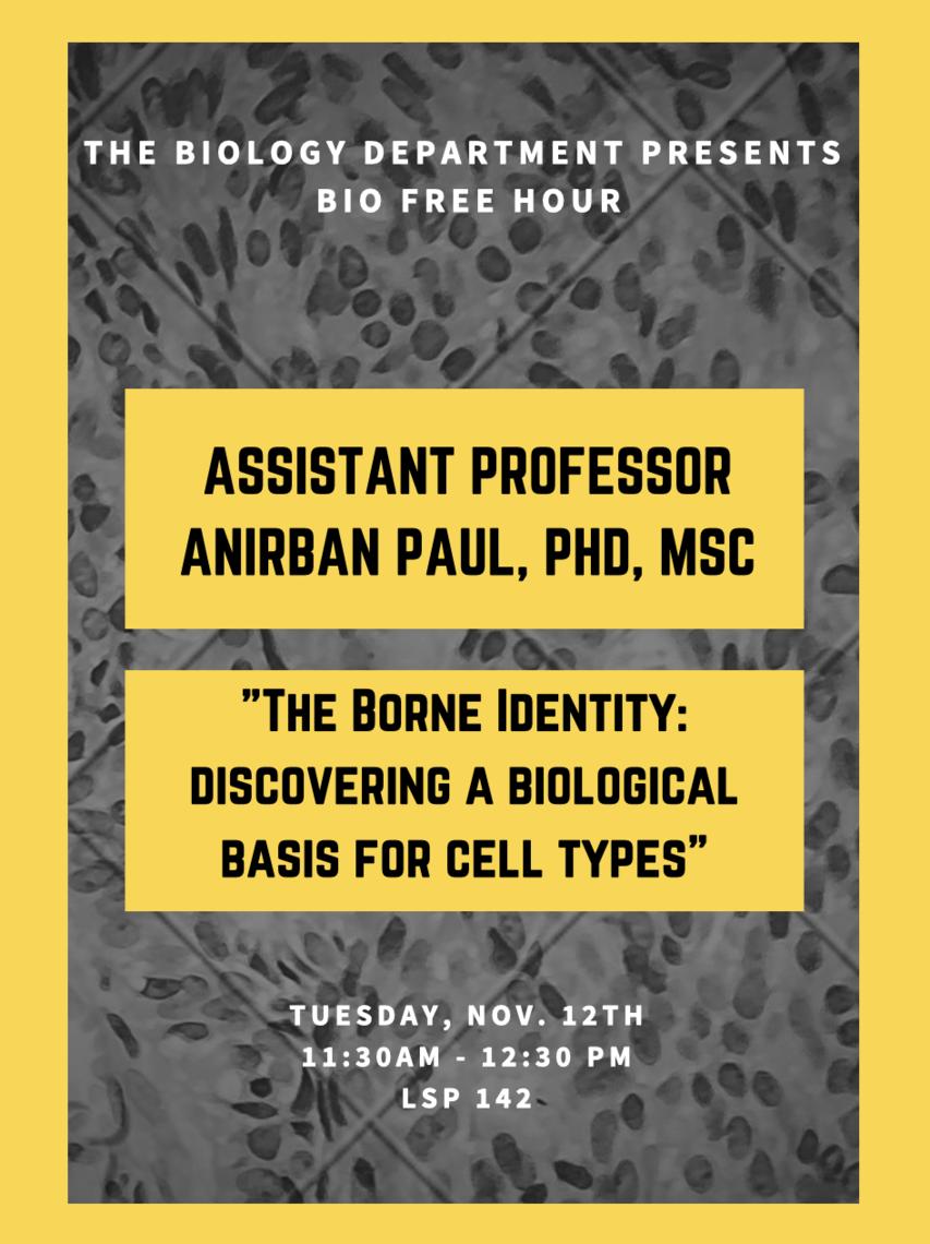 Bio Free Hour Talk with Assistant Professor Anirban Paul, PhD, MSc
