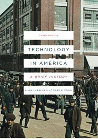 Technology in America: A Brief History Howard Segal, Ph.D., '70, and one other