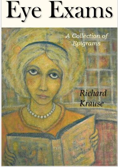 Eye Exams: A Collection of Epigrams; Richard Krause '67